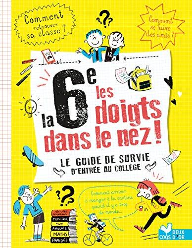 Couverture de l'ouvrage La 6e les doigts dans le nez des éditions Les deux coqs d'or